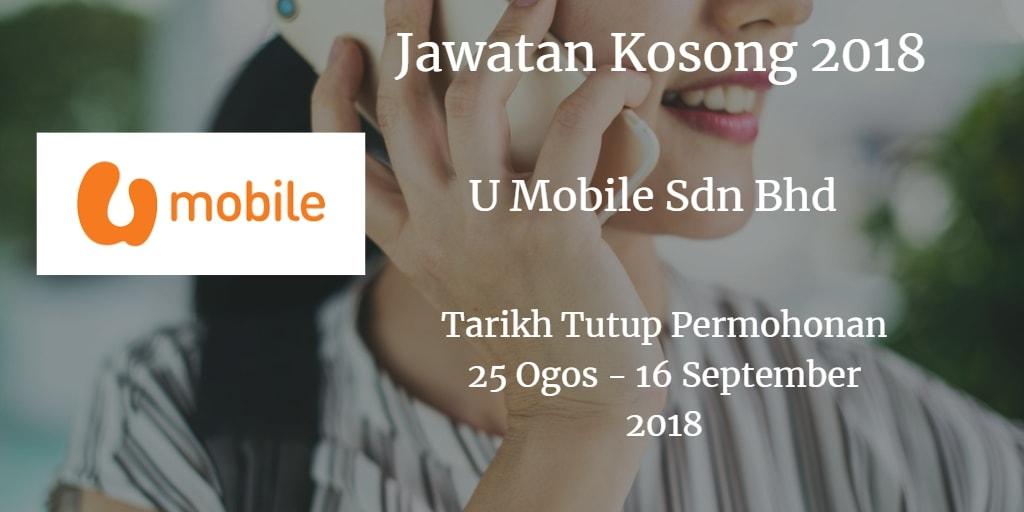 Jawatan Kosong U Mobile Sdn Bhd 25 Ogos - 16 September 2018