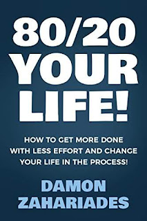 80/20 Your Life! - a life-enriching personal development guide by Damon Zahariades