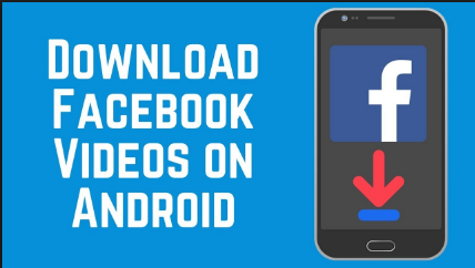Best Android App for Downloading Facebook Videos