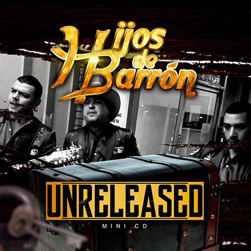 Hijos De Barrón – Unreleased (Álbum 2017)