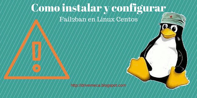 DriveMeca instalando y configurando Fail2ban en un servidor Linux Centos