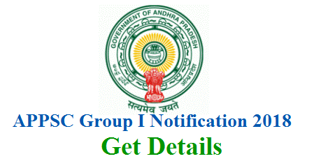 Group I Notification by Andhra Pradesh Public Service Commission to fill up Various Posts Released. get Complete details here about APPSC Group I Notification 2018 Post wise Educational Qualifications eligibility criteria important dates to submit Online Application form Downloading Hall Tickets Preliminary Screening Test Main Exam Dates key Results appsc-group-i-vacancies-recruitment-notification-submit-application-form-download-hall-tickets-keys-results