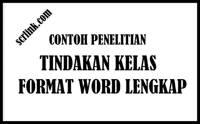 Download Contoh Usulan Penelitian Tindakan Kelas Format Word Lengkap