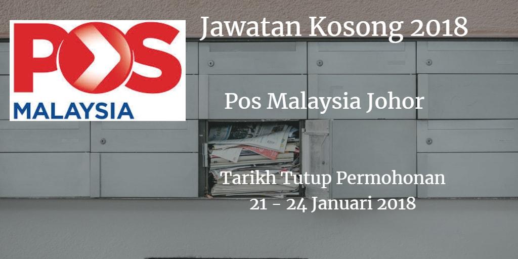 Jawatan Kosong POS MALAYSIA JOHOR 21 - 24 Januari 2018