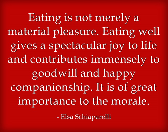 Good Food Quote From Elsa Schiaparelli The Ultimate Restaurants Blog