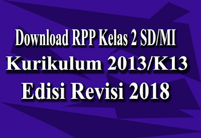 Download RPP Kelas 2 Kurikulum 2013 Revisi 2018