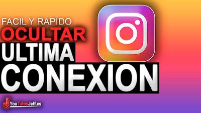 Como Ocultar Mi Ultima Conexión en Instagram, trucos instagram