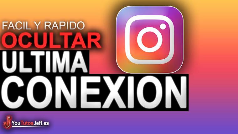 Como Ocultar Mi Ultima Conexión en Instagram - Facil