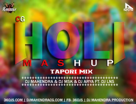 Dj ArYa Exclusive: C G HOLI MASHUP DJ ARYA DJ MAHENDRA DJ MSK