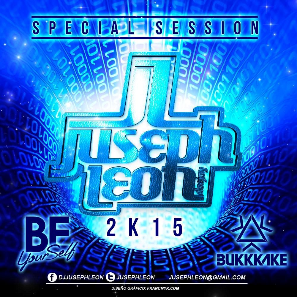 JUSEPH LEÓN - SPECIAL SESSION 2K15