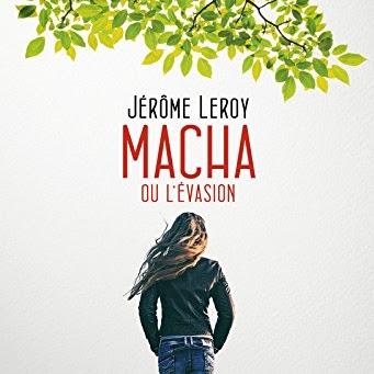 Macha ou l'évasion de Jérôme Leroy