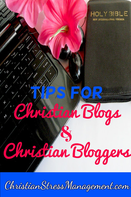 Tips for Christian Blogs and Christian Bloggers