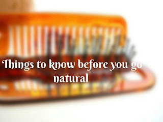 Things to know before you go natural