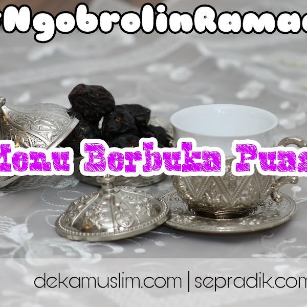 Rupa-rupa Menu Buka Puasa Ramadan ala Emak Rempong