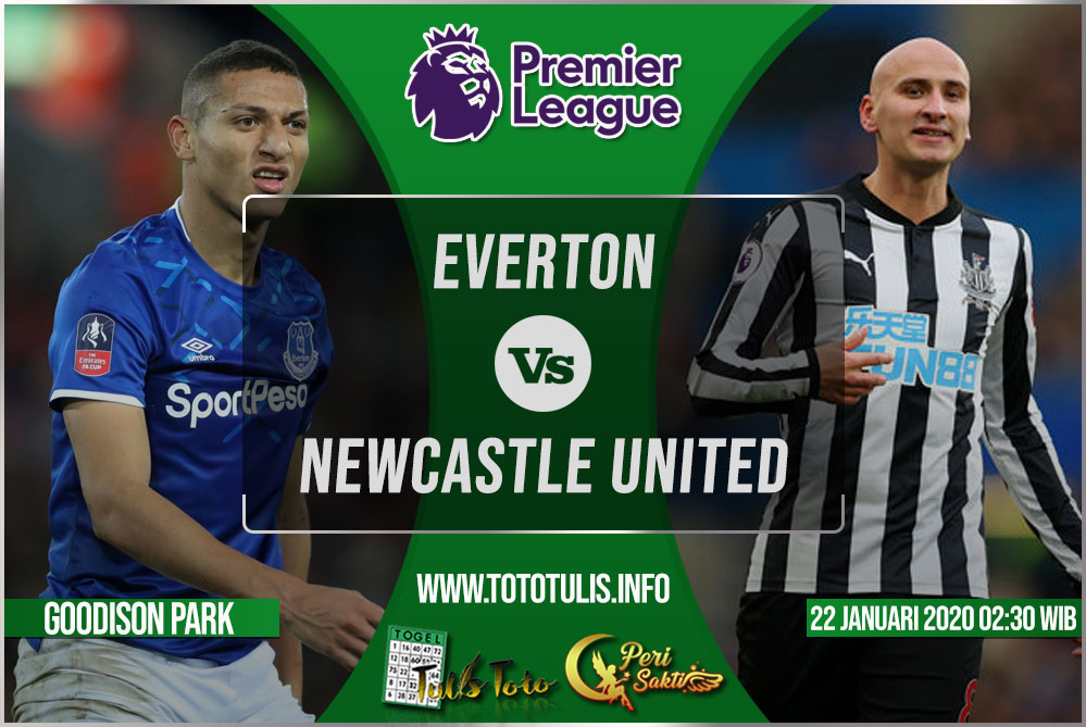 Prediksi Everton vs Newcastle United 22 Januari 2020