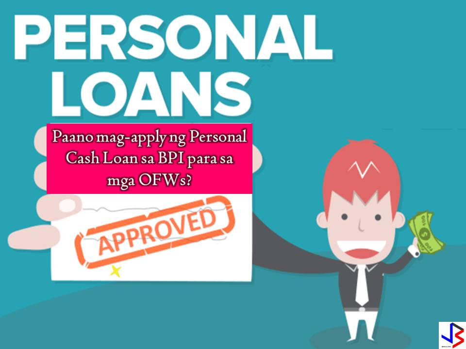 So you need money? Here are the things you need to know to avail an OFW Loan from BPI. You need money for your kids enrollment and tuition fees, or to buy or down payment for a house and lot mortgage loan, o maybe, you're planning to put up a business.