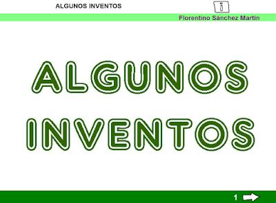http://ceiploreto.es/sugerencias/cplosangeles.juntaextremadura.net/web/curso_3/naturales_3/inventos_3/inventos_3.html