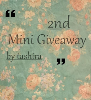 2nd Mini Giveaway by Tashira