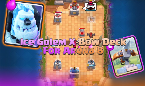 Deck XBow Ice Golem di Arena 8 Clash Royale