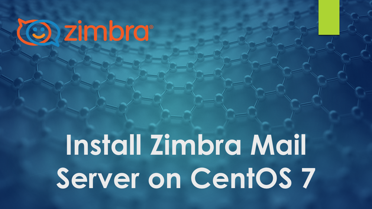 Install Zimbra Mail Server on CentOS 7