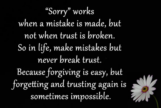 Broken Trust Quotes And Sayings: Sorry Works When A Mistake Is Made But Not When Trust Is