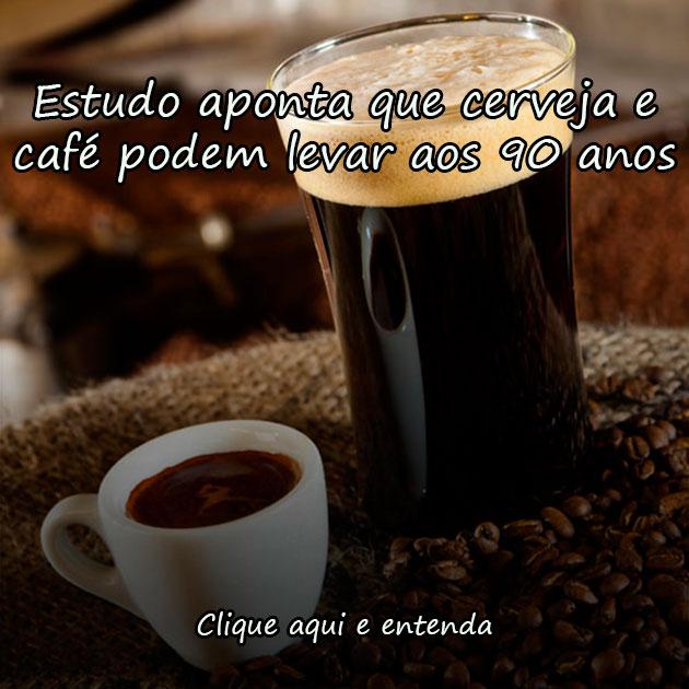 ESTUDO APONTA QUE CERVEJA E CAFÉ PODEM LEVAR AOS 90 ANOS