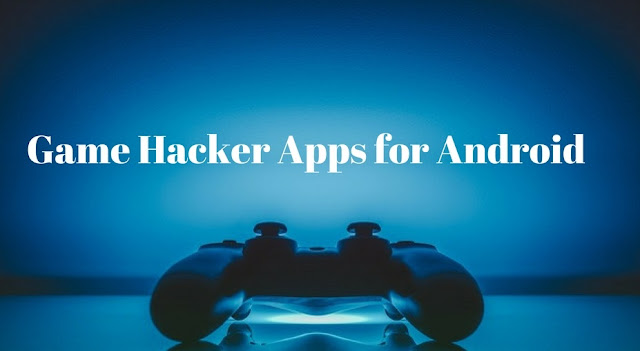 Game Hacker Apps For Android Phones without Root 2018
