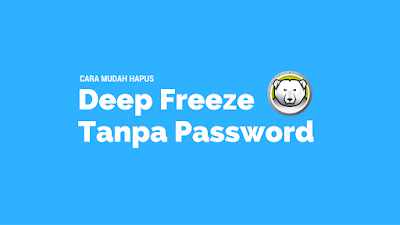 Tutorial Menghapus Deep Freeze Tanpa Password 2