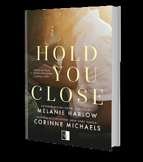 Michaels Corinne, Harlow Melanie - Hold you close - Wydawnictwo NieZwykłe - Zapowiedz Patronacka