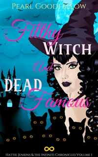 Filthy Witch and Dead Famous (Pearl Goodfellow)