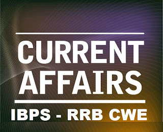 current affairs for IBPS Regional Rural Banks Exams