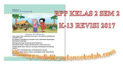 Download Revisi 2017 RPP Lengkap Kelas 2 SD/MI Tematik Semester 2 Tema 5, 6, 7, dan 8