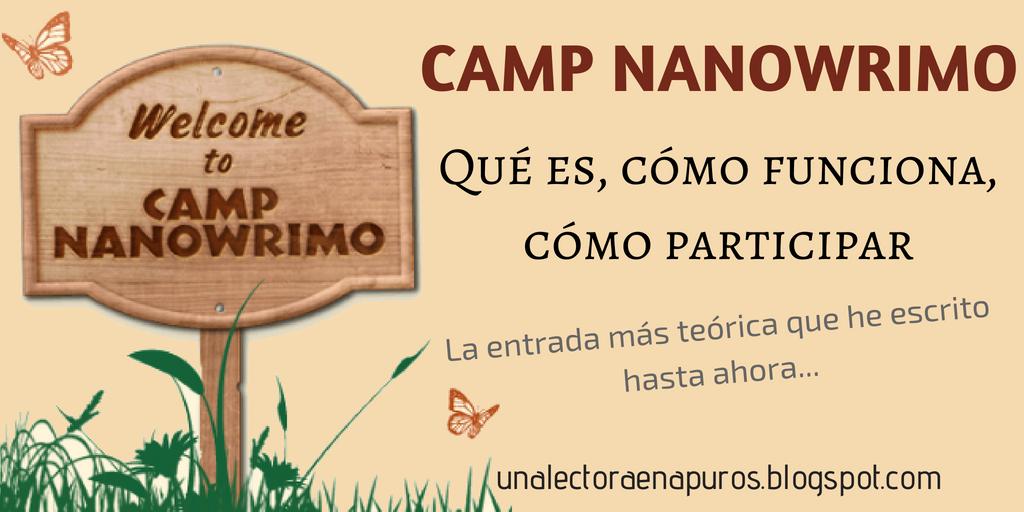 Camp NaNoWriMo: Qué es, cómo funciona y cómo participar | La entrada más teórica que he escrito hasta ahora