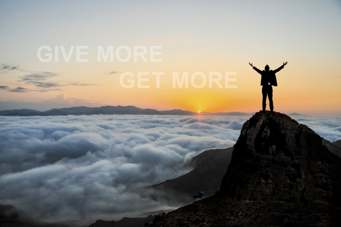 Give more get more