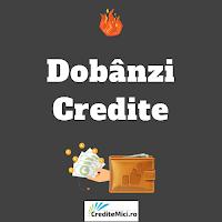 Dobanzi Credite