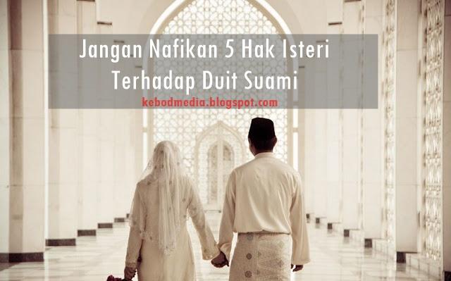hak suami isteri, hak duit suami isteri, hak duit suami, nafkah suami isteri, nafkah suami, nafkah isteri, nafkah wajib isteri