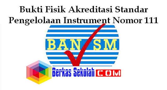 Download Bukti Fisik Akreditasi Standar Pengelolaan Instrument Nomor 111