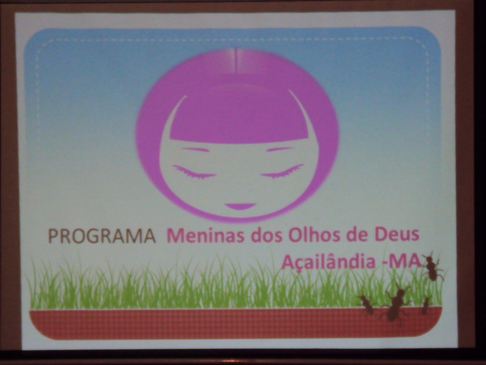 ADA -: Programa Menina Dos Olhos De Deus De Açailândia