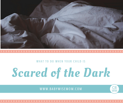 What To Do When Your Child is Scared of the Dark