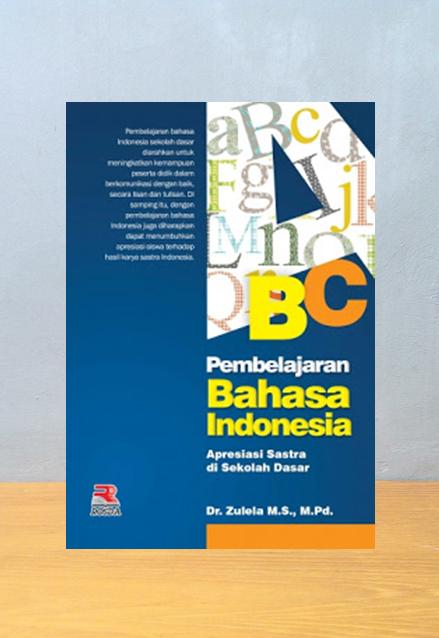 PEMBELAJARAN BAHASA INDONESIA APRESIASI SASTRA DI SEKOLAH DASAR, Zulela