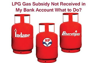 lpg gas subsidy not received in my bank account what to do ?