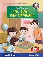 AJIBAYUSTORE  Judul Buku : Seri Tematik Air, Bumi, Dan Matahari 2F Kelas II SD