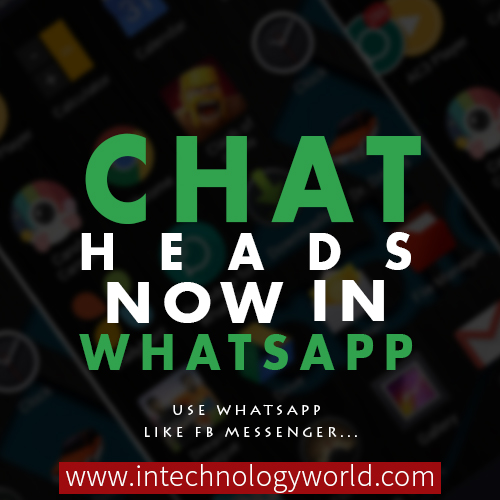 Chats Heads Now In Whatsapp