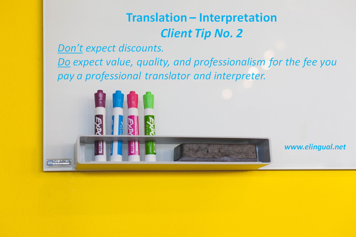 the do s and don ts before working professional do treat professional translators and interpreters offering a service as professionals