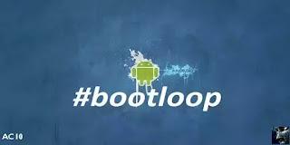 Mengatasi Bootloop atau Stuck Di Logo Android