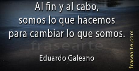 Somos lo que hacemos –  Eduardo Galeano