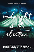 Midnight at the Electric, by Jodi Lynn Anderson book cover and review