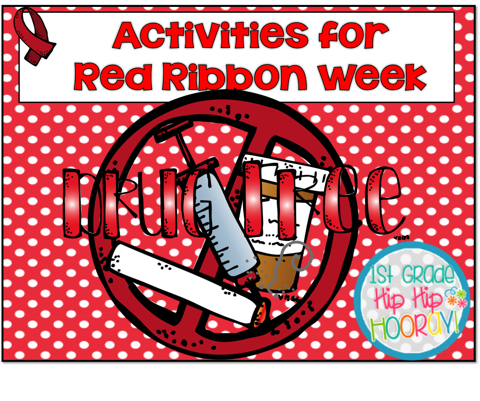 1st Grade Hip Hip Hooray Just Say No Red Ribbon Week Activities For Your Primary Class