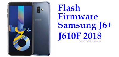 Kali ini membahas wacana cara flashing firmware Samsung Galaxy J Nih Cara Flash Stock Firmware Samsung J6 Plus 2018 J610F