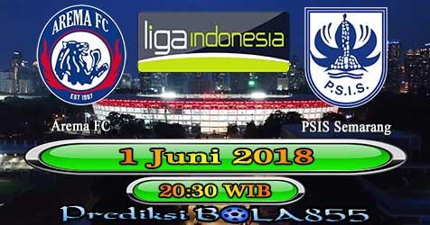 Prediksi Bola855 Arema FC vs PSIS Semarang 1 Juni 2018